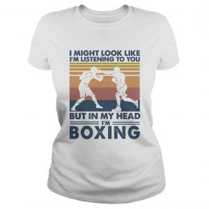 I might look like Im listening to you but in my head Im boxing vintage  Classic Ladies