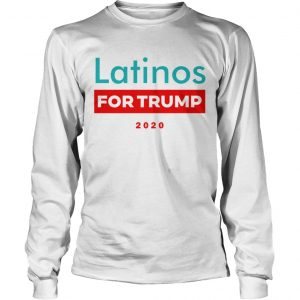 Latinos For Trump  Long Sleeve