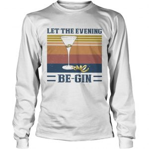 Let the evening be gin wine vintage  Long Sleeve