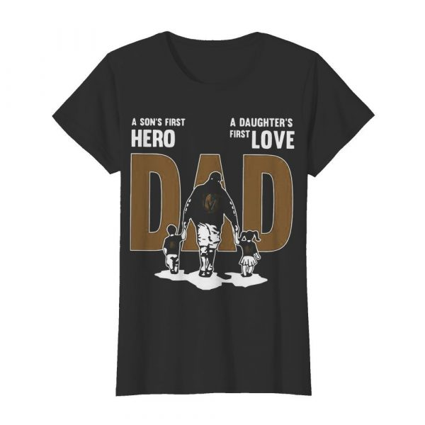 Nice A Son's First Hero Dad A Daughter's First Love  Classic Women's T-shirt
