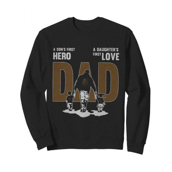 Nice A Son's First Hero Dad A Daughter's First Love  Unisex Sweatshirt