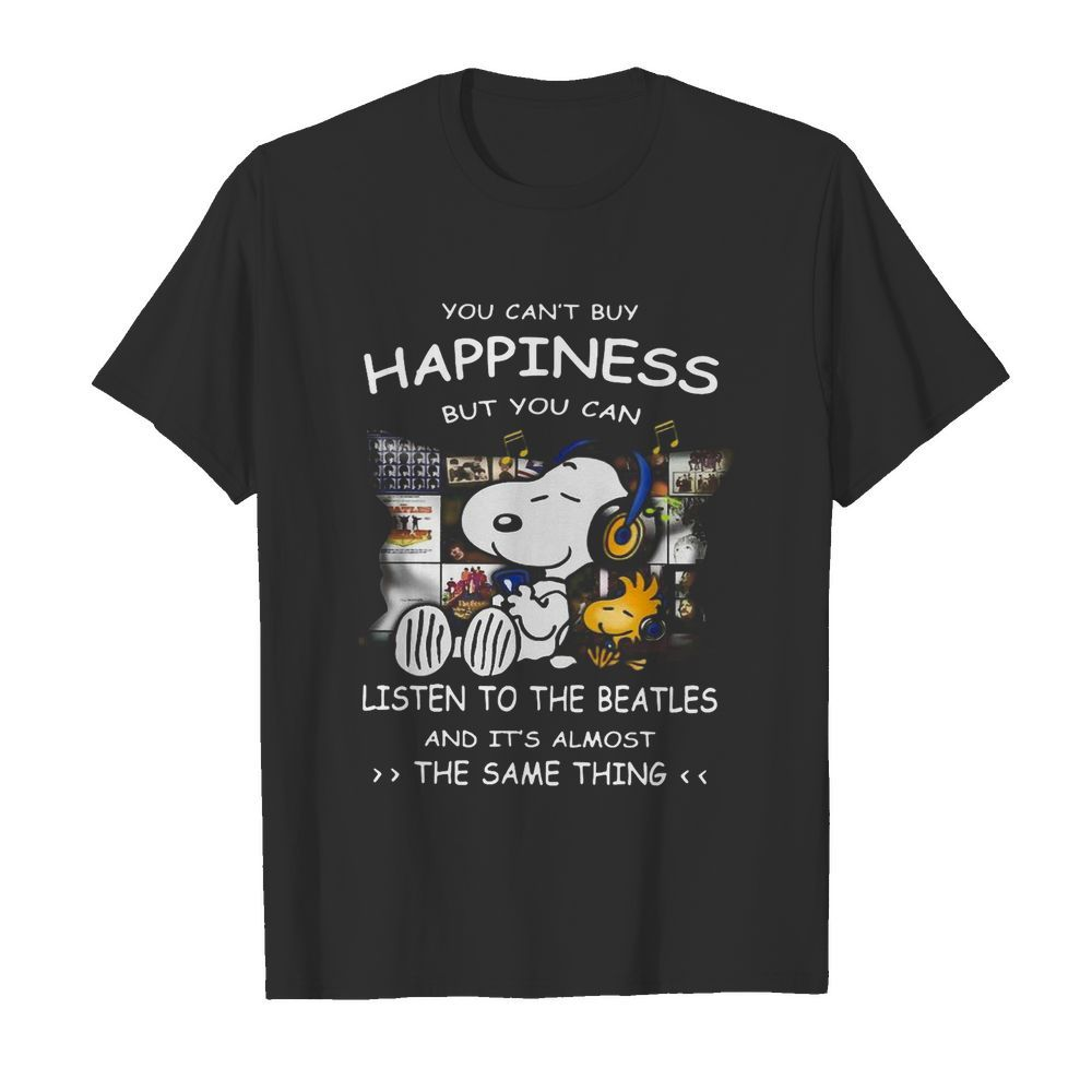 Snoopy You Can't Buy Happiness But You Can Listen To The Beatles  Classic Men's T-shirt