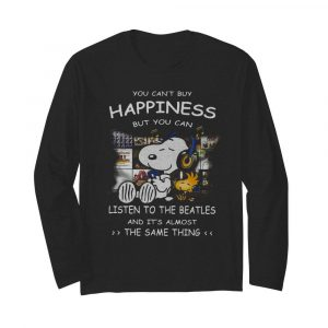 Snoopy You Can't Buy Happiness But You Can Listen To The Beatles  Long Sleeved T-shirt