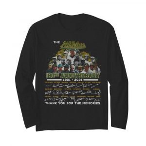 The Athletics 120th Anniversary 1901 2021 Thank You For The Memories Signatures  Long Sleeved T-shirt