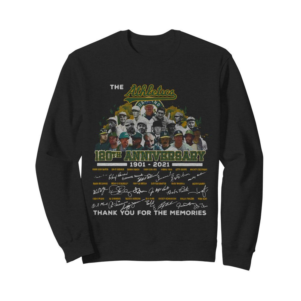 The Athletics 120th Anniversary 1901 2021 Thank You For The Memories Signatures  Unisex Sweatshirt