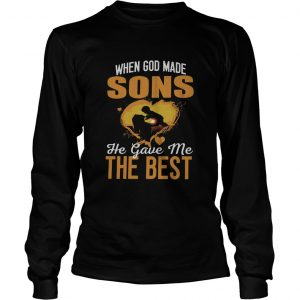 When God Made Sons He Gave Me The Best  Long Sleeve