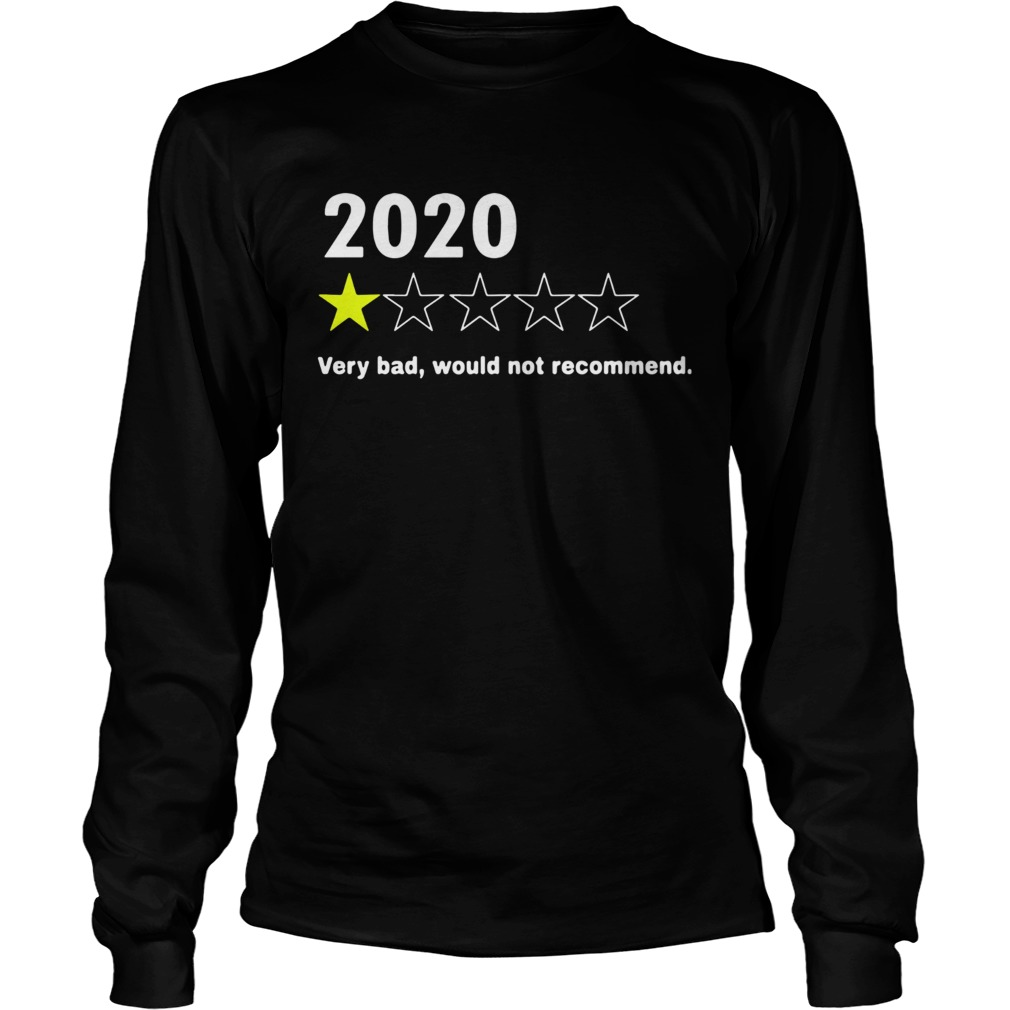 2020 Very Bad Would Not Recommend  Long Sleeve