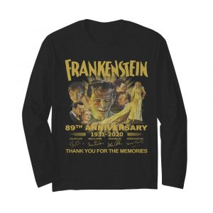 Frankenstein 89th Anniversary 1931-2020 Thank You For The Memories Signature  Long Sleeved T-shirt