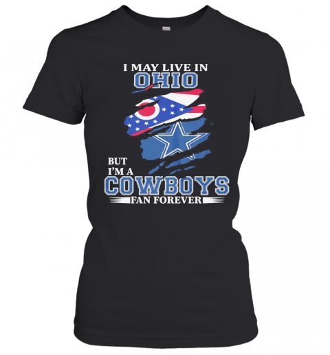 I May Live In Ohio But I'M A Cowboys Fan Forever T-Shirt Classic Women's T-shirt