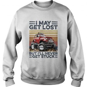 I may get lost but Ill never get stuck vintage  Sweatshirt