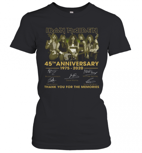 Iron Maiden 45Th Anniversary 1975 2020 Thank You For The Memories Signatures T-Shirt Classic Women's T-shirt
