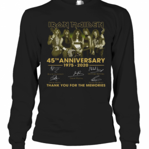 Iron Maiden 45Th Anniversary 1975 2020 Thank You For The Memories Signatures T-Shirt Long Sleeved T-shirt