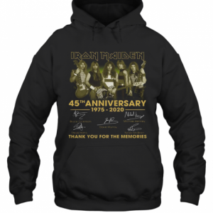 Iron Maiden 45Th Anniversary 1975 2020 Thank You For The Memories Signatures T-Shirt Unisex Hoodie