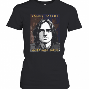 James Taylor Sweat Baby James T-Shirt Classic Women's T-shirt