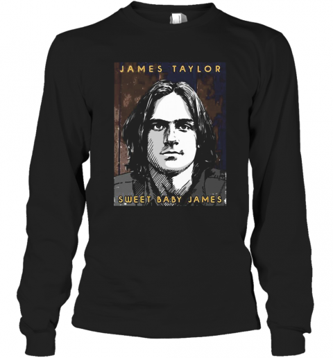James Taylor Sweat Baby James T-Shirt Long Sleeved T-shirt