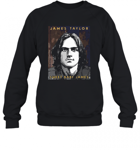 James Taylor Sweat Baby James T-Shirt Unisex Sweatshirt