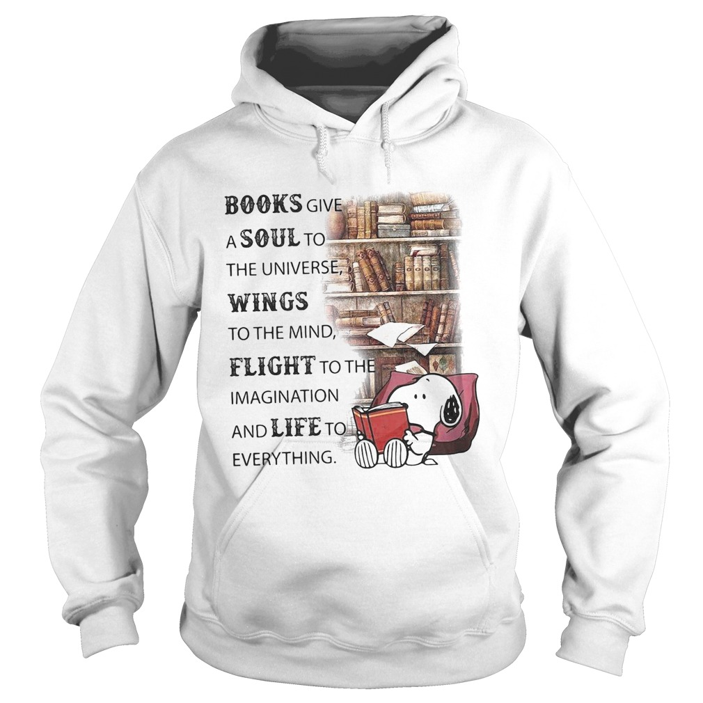 Snoopy books give a soul to the universe wings to the mind flight to the imagination and life to ev Hoodie
