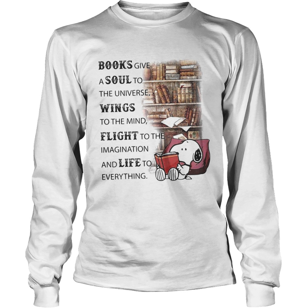 Snoopy books give a soul to the universe wings to the mind flight to the imagination and life to ev Long Sleeve