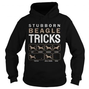 Stubborn Beagle Tricks Sit Down Shake Come Fetch Roll Over Stay  Hoodie