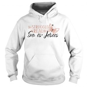 ice The Struggle Is Real But So Is Jesus Religious  Hoodie