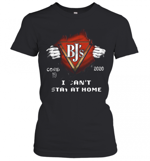Blood Insides Bj'S Covid 19 2020 I Can'T Stay At Home T-Shirt Classic Women's T-shirt