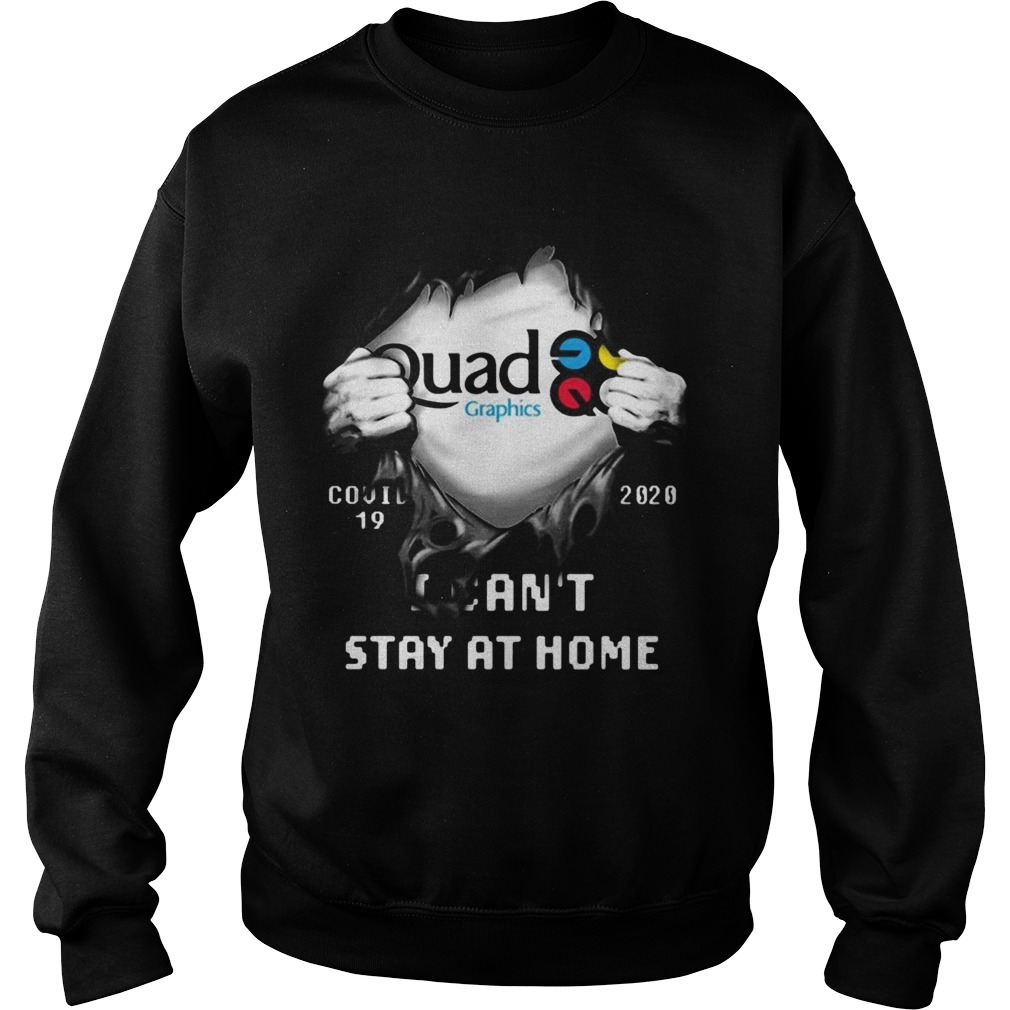 Blood insides quad graphics covid19 2020 i cant stay at home  Sweatshirt