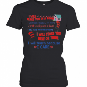 Dr.Seuss I Will Teach You In A Room Here Or There T-Shirt Classic Women's T-shirt