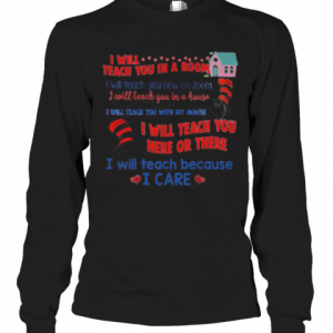 Dr.Seuss I Will Teach You In A Room Here Or There T-Shirt Long Sleeved T-shirt
