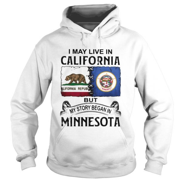 I may live in California but my story began in minnesota  Hoodie