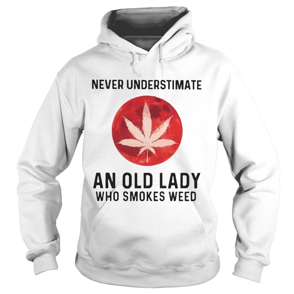 Never Underestimate An Old Lady Who Smokes Weed Mood  Hoodie