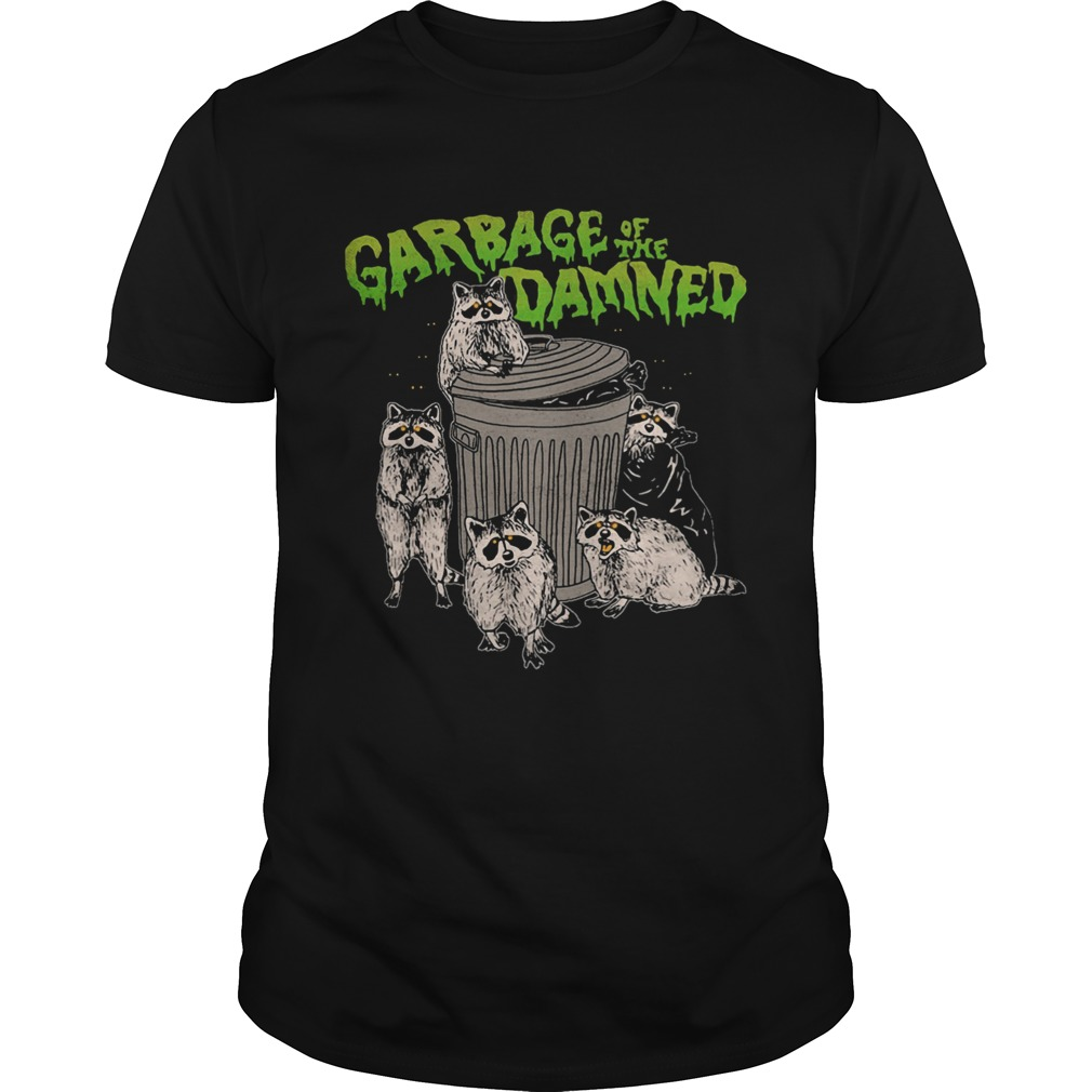 Raccoon garbage of the damned  Unisex