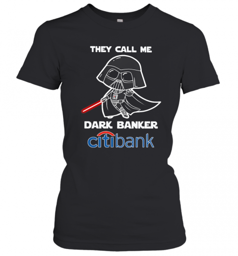 Star Wars Darth Vader They Call Me Darth Baker Citibank T-Shirt Classic Women's T-shirt