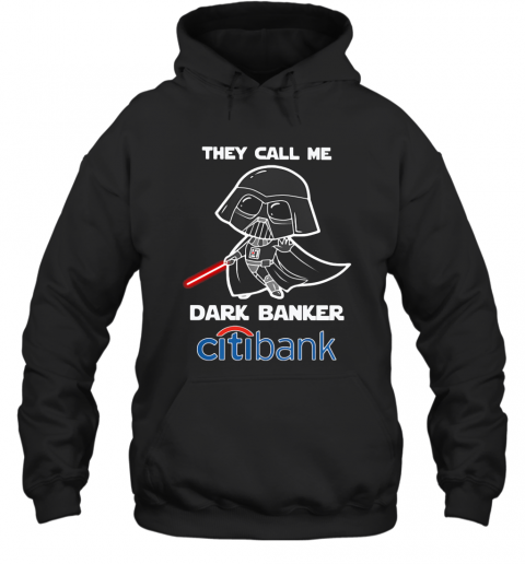 Star Wars Darth Vader They Call Me Darth Baker Citibank T-Shirt Unisex Hoodie