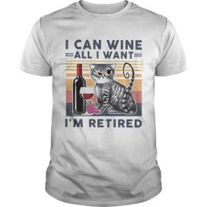 at I Can Wine All I Want Im Retired  Unisex
