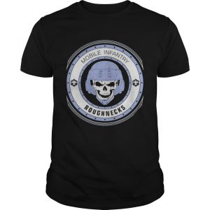 Awesome Mobile Infantry Roughnecks Starship Troopers  Unisex