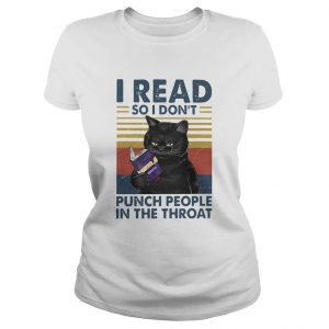 Black Cat I Read So I Dont Punch People In The Throat Vintage  Classic Ladies
