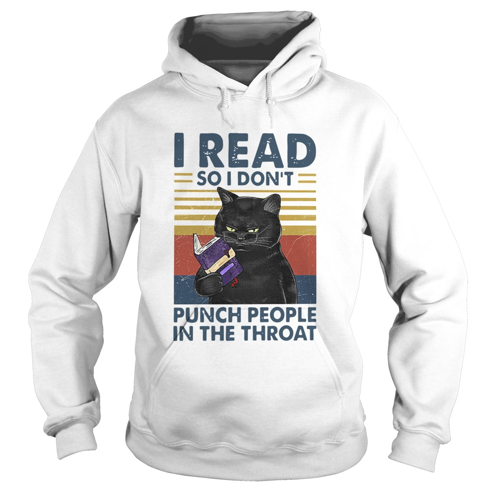 Black Cat I Read So I Dont Punch People In The Throat Vintage  Hoodie