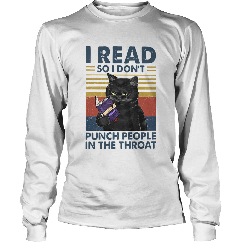 Black Cat I Read So I Dont Punch People In The Throat Vintage  Long Sleeve