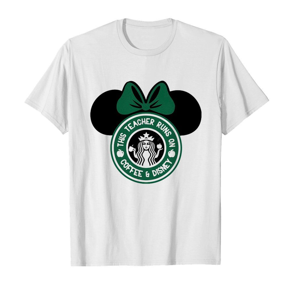 Minnie mouse starbucks this teacher runs on coffee and disney  Classic Men's T-shirt
