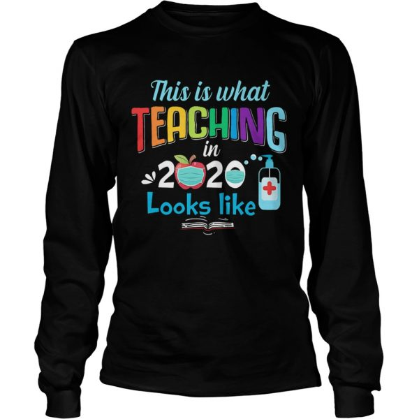 This Is What Teaching In 2020 Looks Like  Long Sleeve