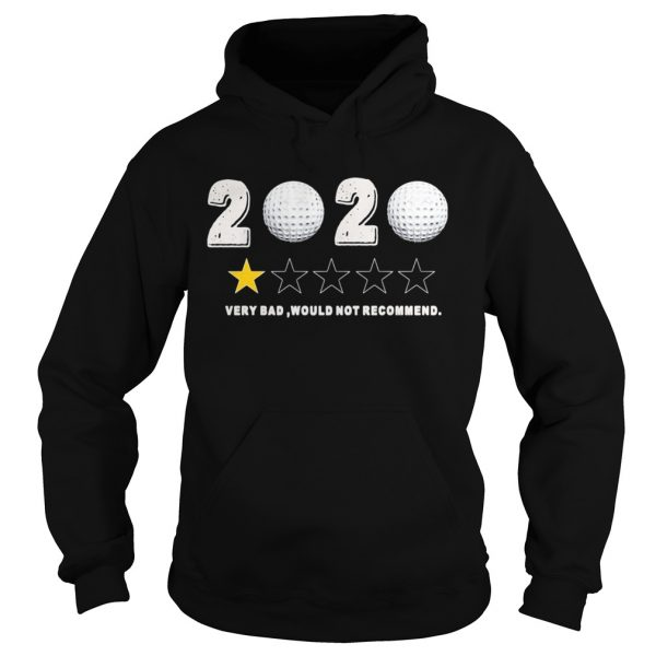 2020 Very Bad Would Not Recommend  Hoodie