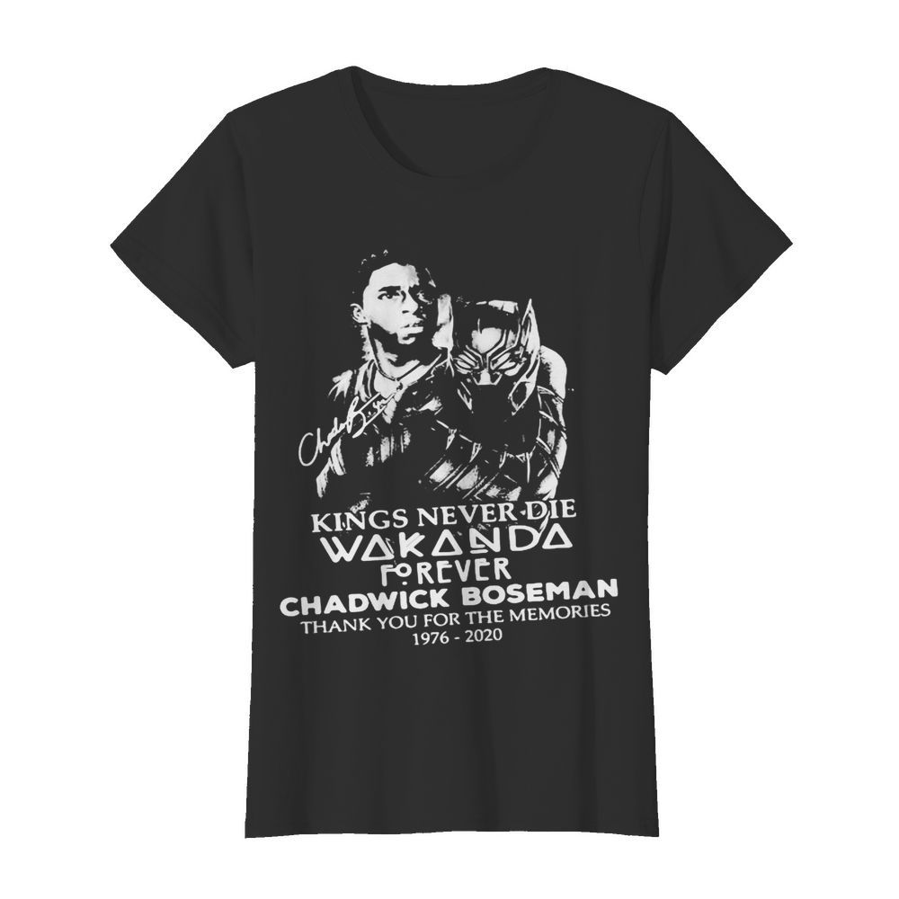 Kings never die wakanda forever rip chadwick black panther thank you for the memories 1976 2020 signatures  Classic Women's T-shirt