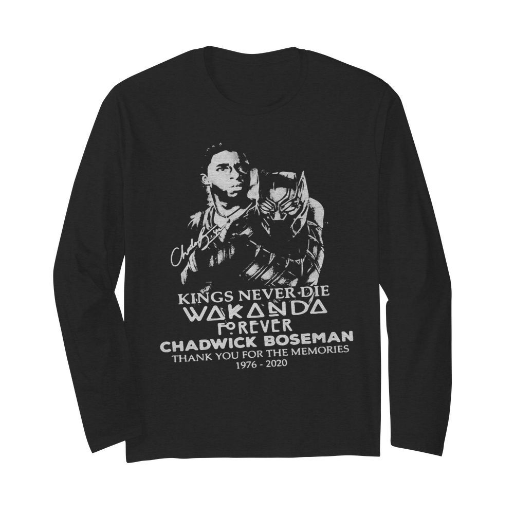 Kings never die wakanda forever rip chadwick black panther thank you for the memories 1976 2020 signatures  Long Sleeved T-shirt