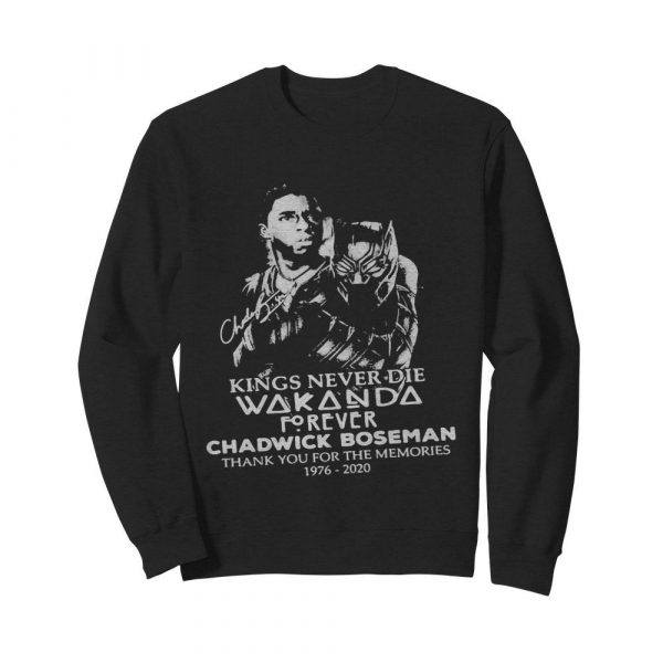 Kings never die wakanda forever rip chadwick black panther thank you for the memories 1976 2020 signatures  Unisex Sweatshirt