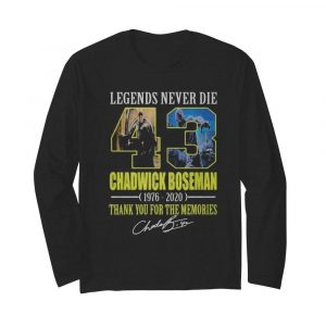 Legends never die 43 rip chadwick 1976 2020 thank you for the memories signatures  Long Sleeved T-shirt