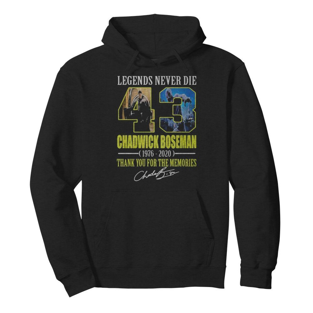 Legends never die 43 rip chadwick 1976 2020 thank you for the memories signatures  Unisex Hoodie