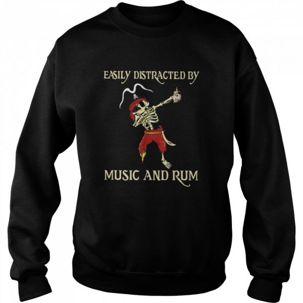 Pirate Skeleton Easily Distracted By Music And Rum  Unisex Sweatshirt