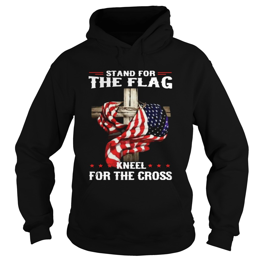 Stand For The Flag Kneel For The Cross  Hoodie