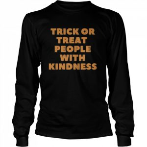 Trick Or Treat People With Kindness Halloween  Long Sleeved T-shirt