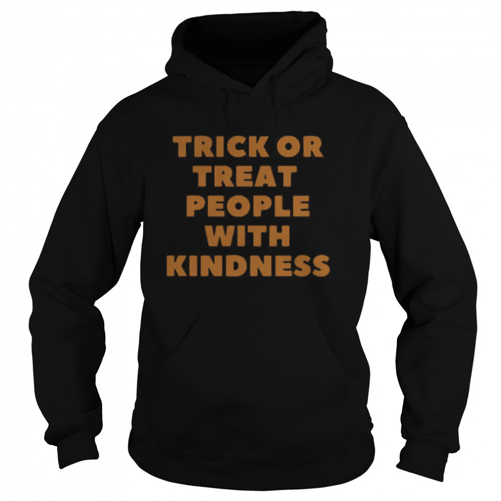 Trick Or Treat People With Kindness Halloween  Unisex Hoodie